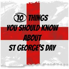 10 Things you should know about St George's Day - Toddlebabes St George S Day, Patron Saint Of England, Great Inventions, Thinking Day, Wedding Scrapbook, Japanese Paper, Patron Saints, Eyfs, Time To Celebrate