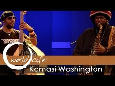 "Kamasi Washington - ""The Magnificent 7"" (Recorded Live for World Cafe) - YouTube"
