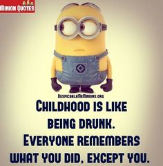 Cheers to Childhood. Read 9 childhood Quotes that will make you laugh and think a lot. Funny Qoutes, Jokes Quotes, Cute Quotes, Humorous Quotes, Memes, Minion Words, Make Me Smile Quotes, Minions Friends, Childhood Quotes