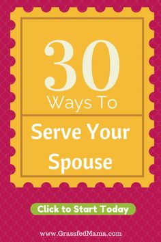 30 Ways to Serve Your Spouse Today - Grassfed Mama