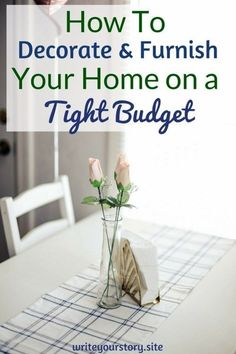 Home Decor on a budget. Furnish your home on a budget. Save money on decorating your home. Save money furnishing your home.
