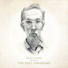 Micah P. Hinson - Micah P. Hinson Presents: The Holy Strangers