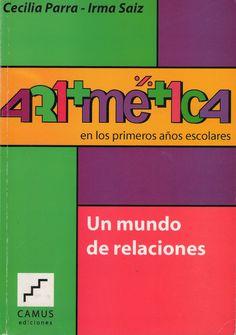 Las autoras de este libro nos acercan propuestas para el aprendizaje de nociones aritméticas basadas en un interesante análisis de prácticas docentes.