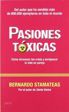 Pasiones tóxicas: Cómo atravesar las crisis y enriquecer la vida en pareja (Autoayuda y superación) de Bernardo Stamateas http://www.amazon.es/dp/8408005812/ref=cm_sw_r_pi_dp_HSxSub0AX04K2