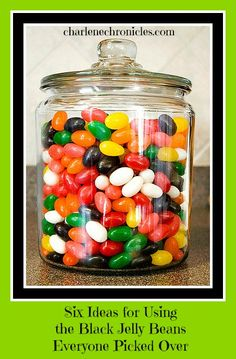 What to do with Black Jelly Beans | Charlene Chronicles http://www.charlenechronicles.com/home/what-to-do-with-black-jelly-beans/