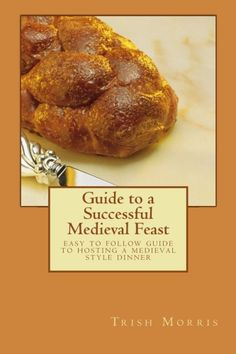 Guide to a Successful Medieval Feast