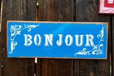 Charming Bonjour Sign  French Script  Choose any by RedDogRustic