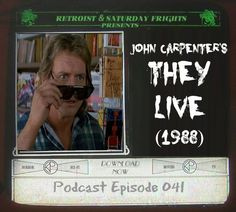 Saturday Frights Podcast Episode 041 (They Live)