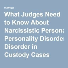 What Judges Need to Know About Narcissistic Personality Disorder in Custody Cases