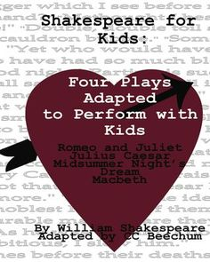 Shakespeare for Kids: Four plays to perform with kids