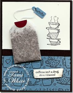 """Here is a super fun, stinkin' cute card idea using the Stampin' Up! Morning Cup Stamp Set (116988 wood, #120489 clear mount), and the Take a Sip Wheel #120323. Just simply adding a tea bag to the front makes it a gift, and a card lol! I especially saying """"caffeine isn't a drug, it's a vitamin!""""…so true!"""