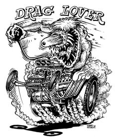 """""""Drag Lover"""" by Ed Newton for the Ed """"Big Daddy"""" Roth Studios, Originally published in Big Daddy Roth's Coloring Book circ Scanned from Weirdo Number Last Gasp Eco-Funnies, Fall 1984 Cool Car Drawings, Cartoon Drawings, Cartoon Art, Cars Coloring Pages, Coloring Books, Ed Roth Art, Harley Davidson Art, Rat Fink, Selling Art Online"""