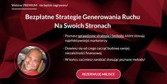 Bezpłatne Strategie Generowania Ruchu: http://www.ebiznesdlakazdego.pl/PREMIUM