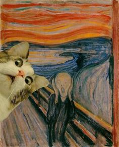"#Cat PhotobombsEdvard Munch's impressionist masterpiece, The Scream, ""This is what you look like."""