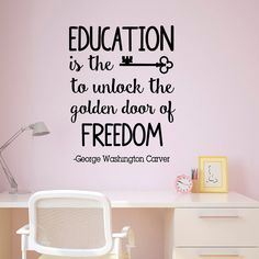 Wall Decal Quote Education Is The Key To Unlock The Golden Door Of Freedom George Washington Carver Education Quotes Classroom Decor Approximate Key Quotes, Change Quotes, Wall Quotes, Life Quotes, Faith Quotes, Qoutes, Classroom Quotes, Teacher Quotes, Classroom Decor