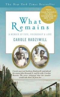 What Remains: A Memoir of Fate, Friendship, and Love, I really loved this beautifully written book about the loss of a husband, cousin and best friend. Anthony Radziwill and John and Caroline Kennedy, tragic.