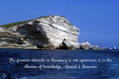 """#ThinkBIGSundayWithMarsha """"The greatest obstacle to discovery is not ignorance;...""""~Daniel J. Boorstin  #quotes"""