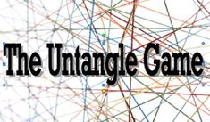 The Untangle Game: to teach patience