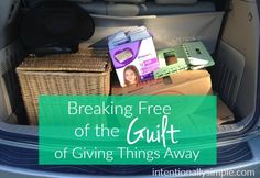 One of my biggest takeaways from 'The Life Changing Magic of Tidying Up' has been breaking free of my guilt of giving away 'valuable' things.