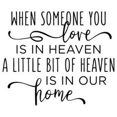 Silhouette Design Store: When Someone You Love Is In Heaven Phrase Sign Quotes, Wall Quotes, Faith Quotes, Me Quotes, Silhouette Sign, Silhouette Projects, Fathers Day Poems, Heaven Quotes, Grieving Quotes