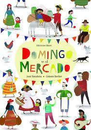 """LIBRO. Infantil. """"Domingo en el mercado"""". Disponible en Biblioteca de La Estación."""