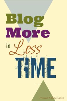 How to blog more in less time .... #blogging #socialmedia