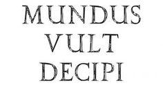 Znalezione obrazy dla zapytania mundus vult decipi