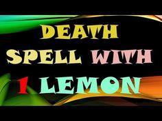 Cast most powerful death spell with the help of 1 lemon