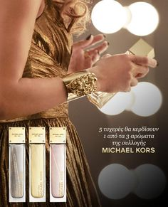 5 τυχερές θα κερδίσουν ένα από τα τρία αρώματα της συλλογής Michael Kors.