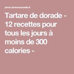 Tartare de dorade - 12 recettes pour tous les jours à moins de 300 calories -
