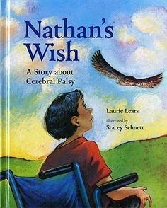 Nathan's Wish: A Story about Cerebral Palsy (Lears, Schuett) | Anti-Bias Children's Book Reviews
