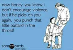 It's what you say when YOU want to punch that little bastard in the throat.or at least slap his mother! Someecards, Just In Case, Just For You, Me Quotes, Funny Quotes, Mommy Quotes, Petty Quotes, Daughter Quotes, Random Quotes