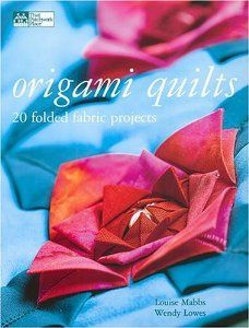 Origami Quilts: 20 Folded Fabric Projects: Louise Mabbs: 9781564776242: Amazon.com: Books