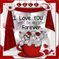 Send this adorable card to tell someone special that your love is forever! Free online Until The Day After Forever ecards on Love Love Heart Images, I Love You Pictures, Love You Gif, Beautiful Love Pictures, Love Hug, I Love You Husband, Love My Husband Quotes, Love Quotes For Her, Love Marriage Quotes