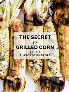 The Secret to Grilled Corn + 5 Flavored Butters | @foodiecrush