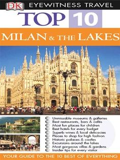 Milan & the Lakes Your Guide to the 10 Best of Everything by Reid Bramblett