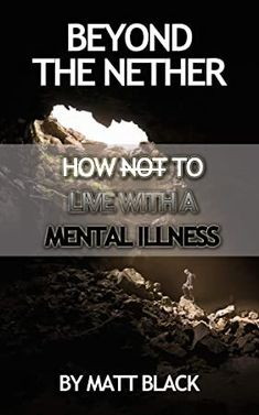 #BookLovers #WhatToRead #BookAddict #FreeBooks #Fiction #KindleBargain #BookstoreBingo #ChickLit #PopBooks  #beyond #the #nether #how #not #to #live #with #a #mental #illness Ant Middleton, James Frey, Clive James, George St Pierre, National Geographic Kids, David Cameron, What To Read, Book Photography, Free Reading