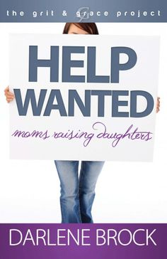 """Should be a good read: """"Help Wanted Moms raising daughters"""""""