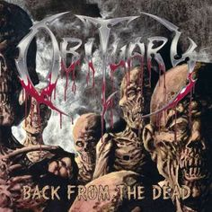Name: Obituary – Back from the Dead Genre: Death Metal Year: 1997 Format: Mp3 Quality: 320 kbps Description: Studio Album! Tracklist: 01. Threatening Skies [00:02:19] 02. By the Light [00:02:55] 03. Inverted [00:02:53] 04. Platonic Disease [00:04:06] 05. Download [00:02:45] 06. Rewind [00:04:03] 07. Feed on the Weak [00:04:15] 08. Lockdown [00:04:11] 09. Pressure Point …