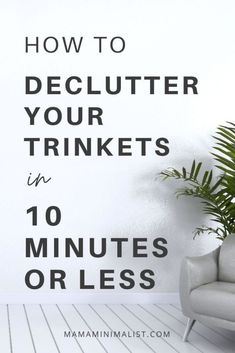 Tickets. Doohickeys. Tchotchkes. If you haven't taken a good, hard look at your decor lately, now's the time to declutter All. That. Stuff. you've been mindlessly holding onto for far too long. Here's how to do it in under 10 minutes.