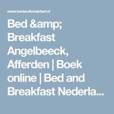 Bed & Breakfast Angelbeeck, Afferden   Boek online   Bed and Breakfast Nederland