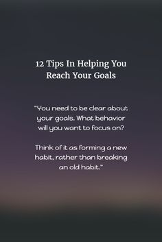 12 Tips to help you reach your goals.