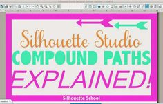 Silhouette Studio Compound Paths: Explained! #Silhouette #Silhouetteideas #silhouetteprojects #silhouettecameo #silhouettetutorials