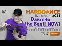 HARDDANCE live stream 011 - Dance To The Beat! NOW! mixed by DJ AL - YouTube Club Dance Music, Beats, Dj, Positivity, Let It Be, Retro, Live, Digital, Classic