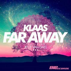 New Release: Klaas ft. Jelle Van Dael – Far Away
