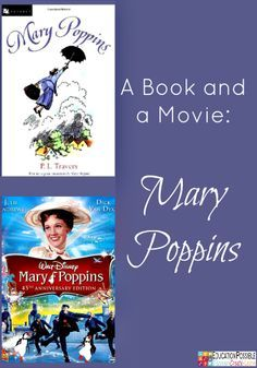 A Book and a Movie: Mary Poppins @Education Possible  Teach kids how to critically look at books and their movies to see the differences and similarities. FREE download to help!