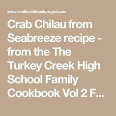Crab Chilau from Seabreeze recipe - from the The Turkey Creek High School Family Cookbook Vol 2 Family Cookbook