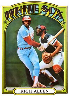 Dick Allen Hall of Fame: Dick Allen Baseball Card Project: 1972