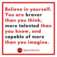 Believe in yourself. You are braver than you think more talented than you know and capable of more than you imagine #agrowthhacker #digitalmarketing #growthhacking #inspiration #motivation #quoteoftheday