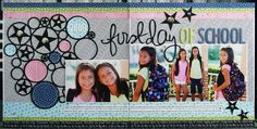 Layout: First Day Of School *Bella Blvd* Scrapbook Storage, Baby Scrapbook, Scrapbook Paper Crafts, Scrapbook Cards, School Scrapbook Layouts, Scrapbook Sketches, Scrapbooking Layouts, Star Students, School Items